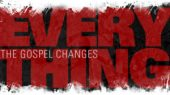 gospel-changes-everything-1-300x168