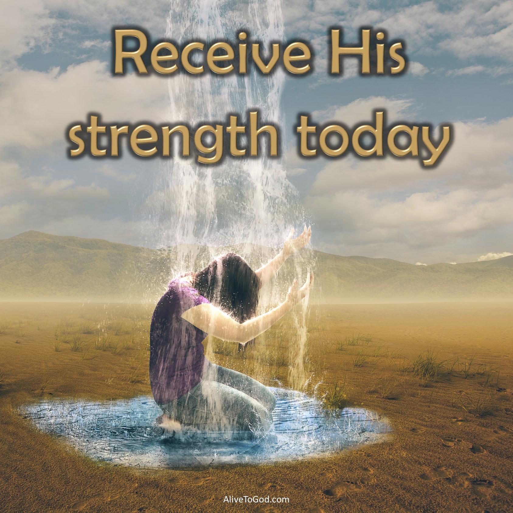 receive His strength.jpg