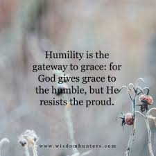 humility is the gateway to grace.jpg